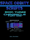 SPACE ODDITY Scripts - Book Three: CHRONICLE